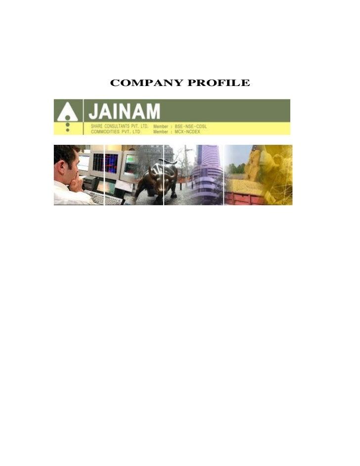 COMPANY PROFILE<br />JAINAM SHARE CONSULTANTS PVT. LTD.<br />History:<br />          Jainam Share Consultants Pvt. Ltd. wa...