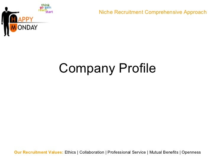 Company Profile Our Recruitment Values:  Ethics | Collaboration | Professional Service | Mutual Benefits | Openness Niche ...