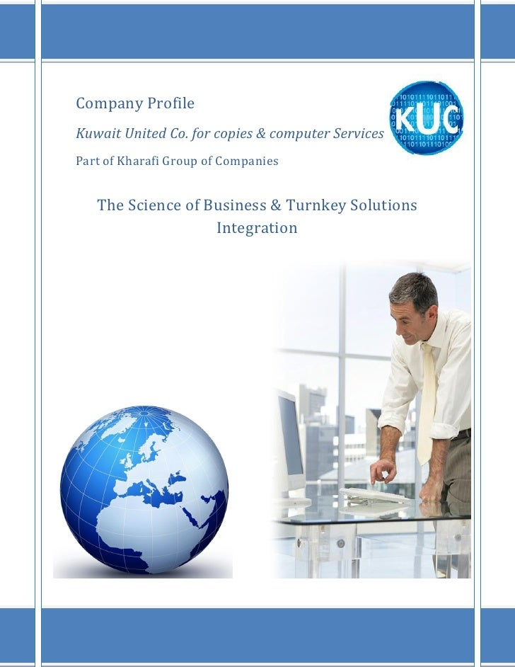 Company Profile Kuwait United Co. for copies & computer Services Part of Kharafi Group of Companies      The Science of Bu...