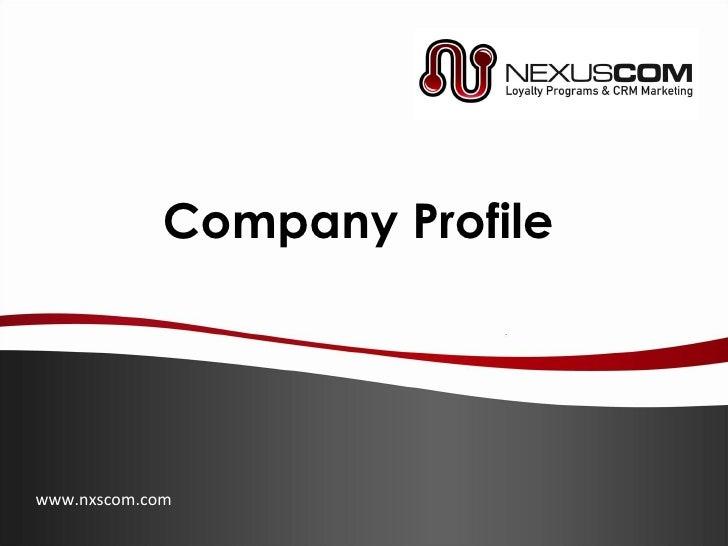 Company Profile www.nxscom.com