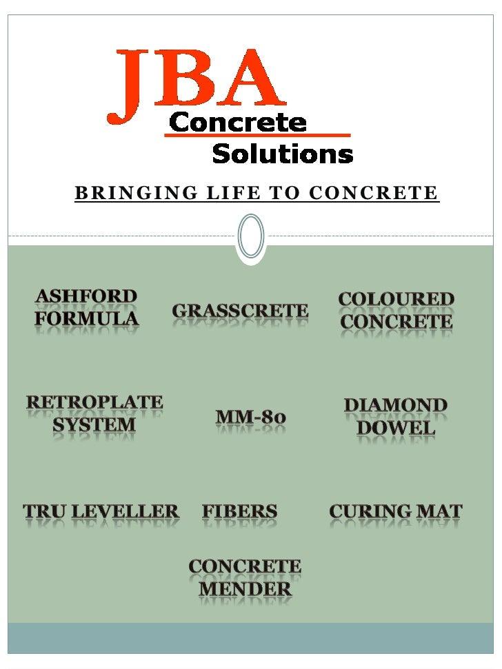 BRINGING LIFE TO CONCRETE<br />Ashford <br />Formula<br />Coloured Concrete<br />Grasscrete<br />Retroplate  System<br />D...