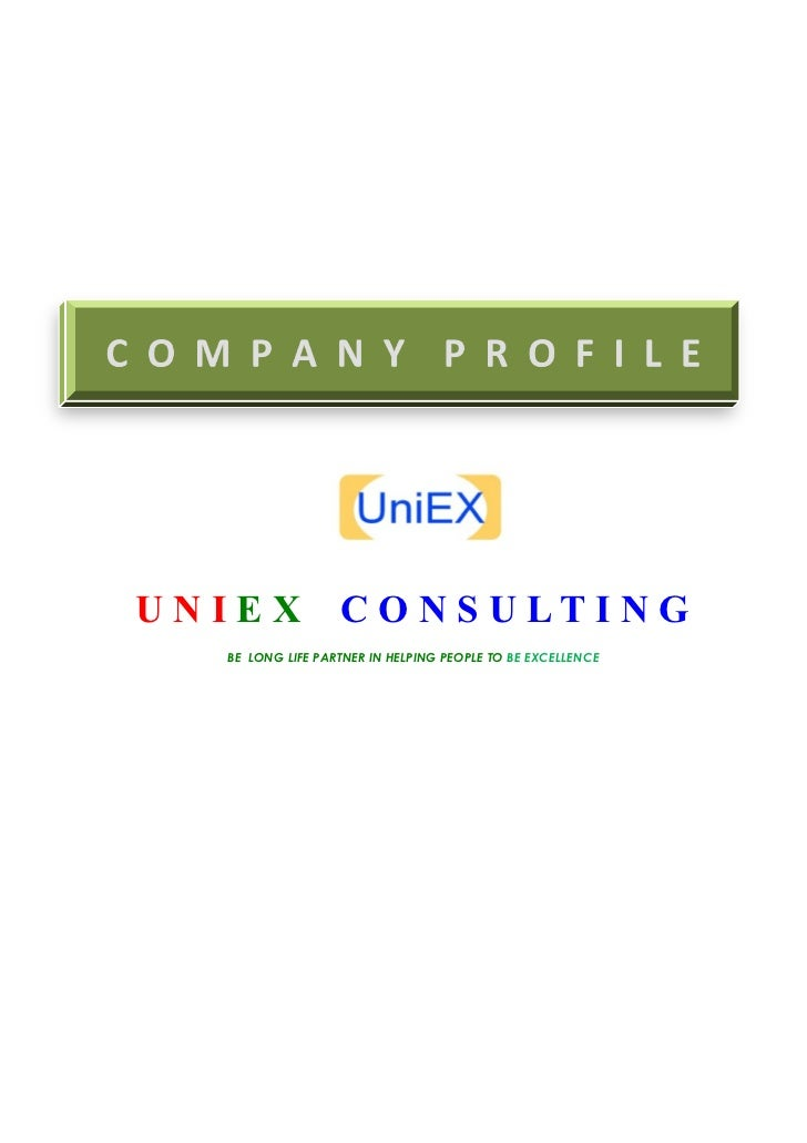 UNIEX             C O N S U L T I N G   BE LONG LIFE PARTNER IN HELPING PEOPLE TO BE EXCELLENCE