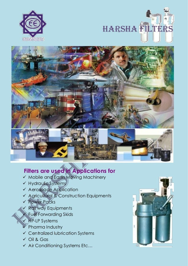 harsha FILTERSFilters are used in Applications for Mobile and Earth Moving Machinery Hydraulic Systems Aerospace Applic...