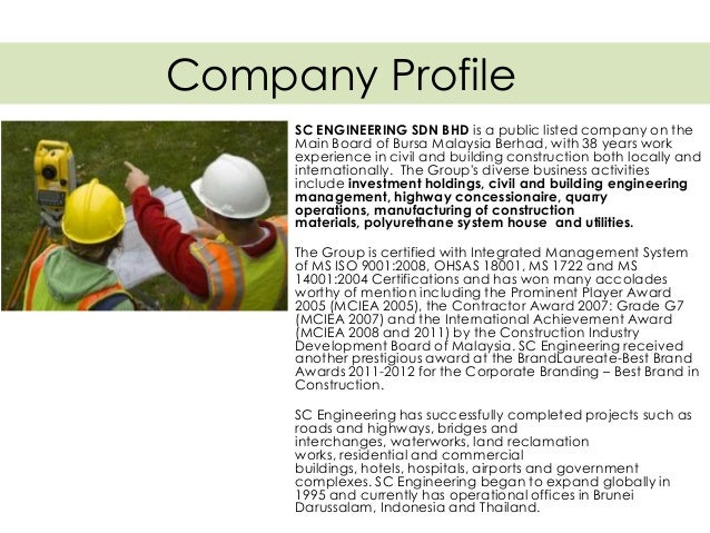 Company Profile SC ENGINEERING SDN BHD is a public listed company on the Main Board of Bursa Malaysia Berhad, with 38 year...