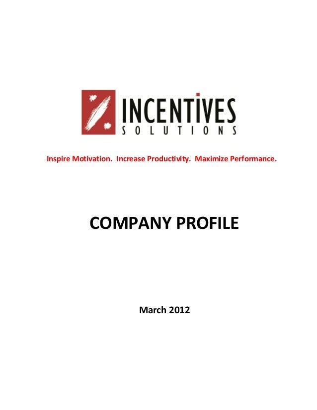 Inspire Motivation. Increase Productivity. Maximize Performance.  COMPANY PROFILE  March 2012
