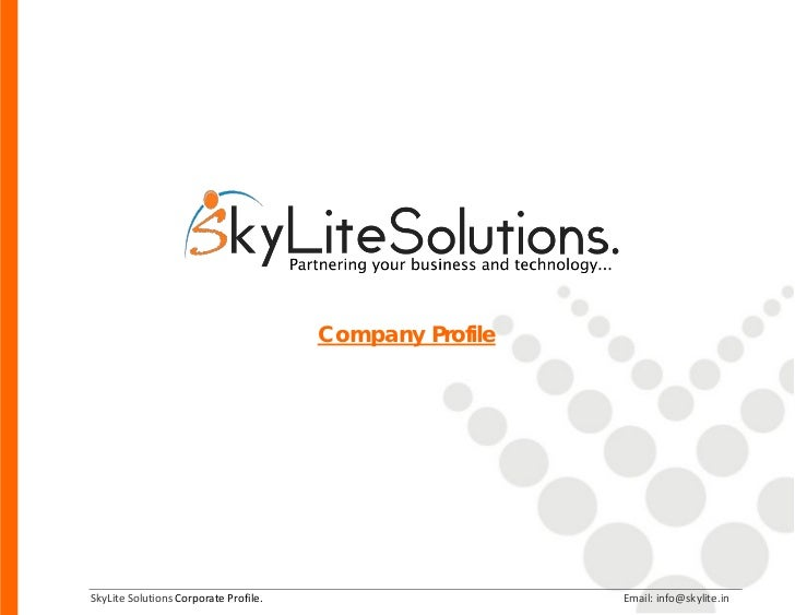 Company ProfileSkyLite Solutions Corporate Profile.                     Email: info@skylite.in