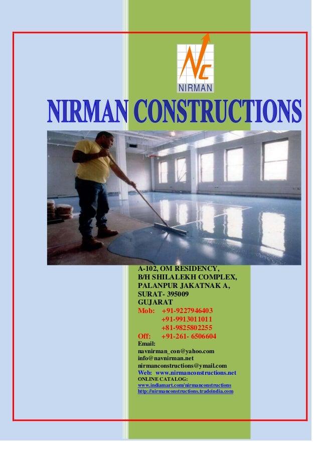 NIRMANA-102, OM RESIDENCY,B/H SHILALEKH COMPLEX,PALANPUR JAKATNAK A,SURAT- 395009GUJARATMob: +91-9227946403       +91-9913...