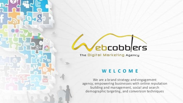 W E L C O M E      We are a brand strategy and engagementagency, empowering businesses with online reputation    building ...