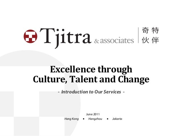 Excellence  through   Culture,  Talent  and  Change - Introduction to Our Services - June 2011 Hong Kong ■ Hangz...