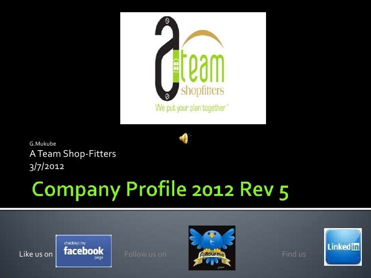 G.Mukube   A Team Shop-Fitters   3/7/2012Like us on               Follow us on   Find us