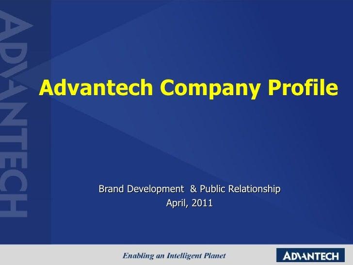 Advantech Company Profile Brand Development  & Public Relationship April, 2011