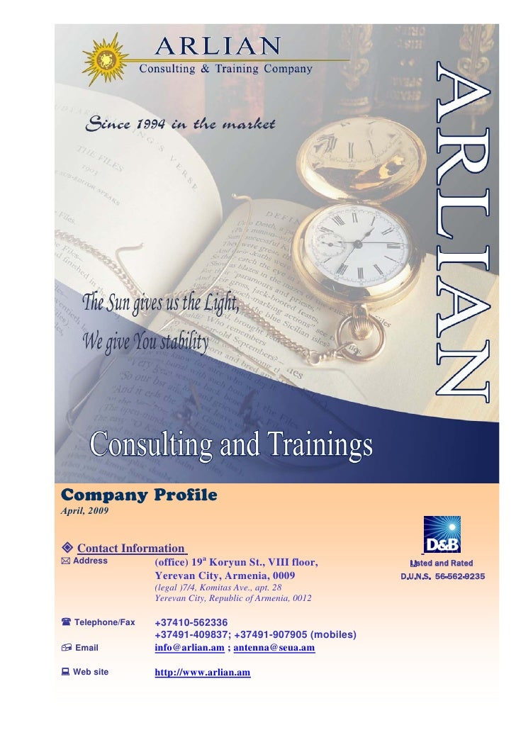 Company Profile April, 2009      Contact Information   Address          (office) 19a Koryun St., VIII floor,        Listed...