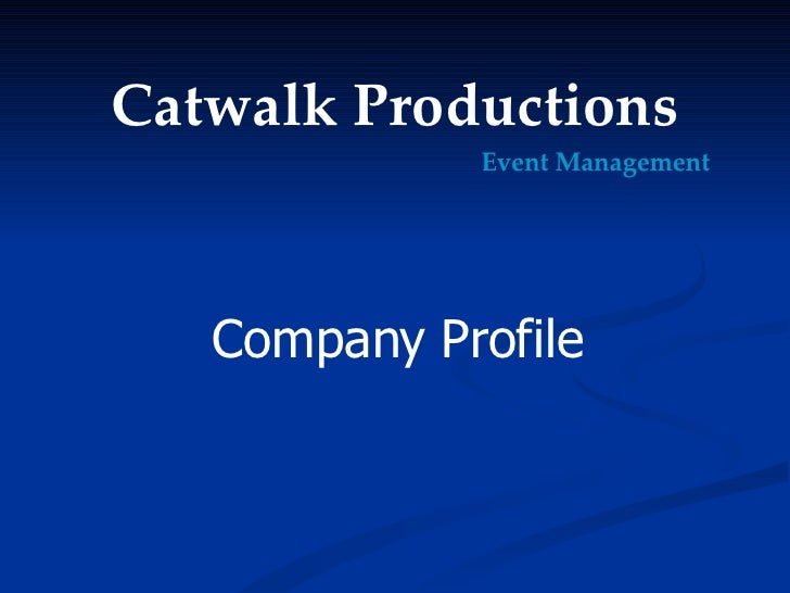 Company Profile Catwalk Productions Event Management