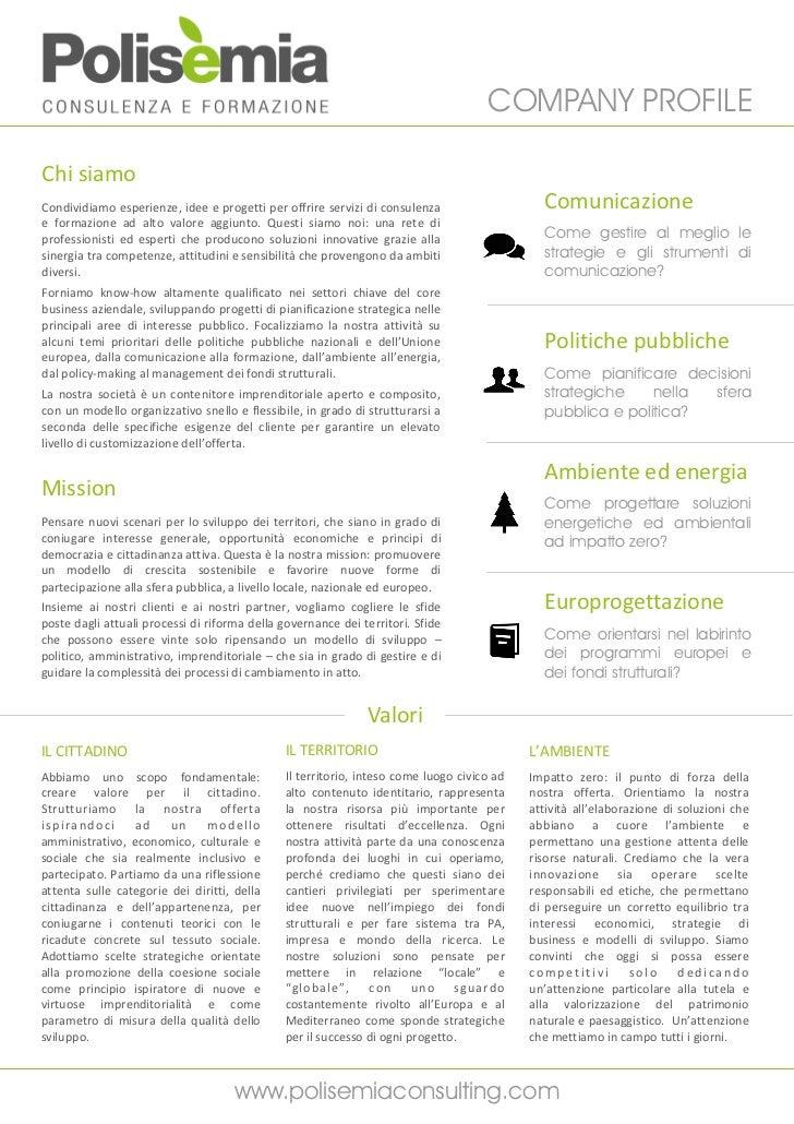 COMPANY PROFILEChi siamoCondividiamo esperienze, idee e progetti per offrire servizi di consulenza                   Comun...