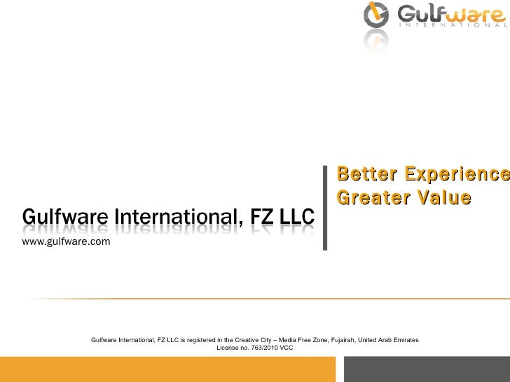 www.gulfware.com Better Experience Greater Value Gulfware International, FZ LLC is registered in the Creative City – Media...