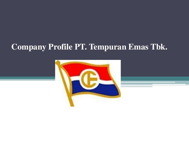Company Profile PT. Tempuran Emas Tbk.