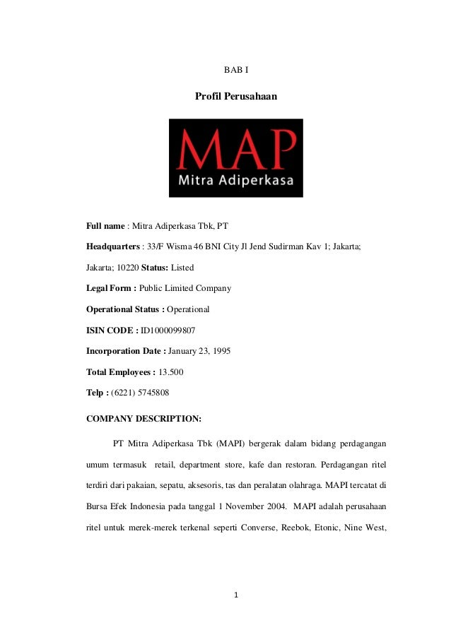 BAB I                                Profil PerusahaanFull name : Mitra Adiperkasa Tbk, PTHeadquarters : 33/F Wisma 46 BNI...