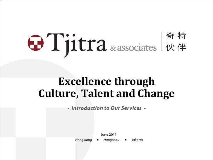 Excellence through Culture, Talent and Change       - Introduction to Our Services -                       June ...