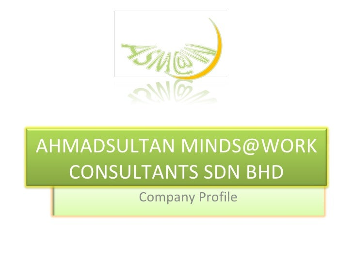 Company Profile AHMADSULTAN MINDS@WORK CONSULTANTS SDN BHD
