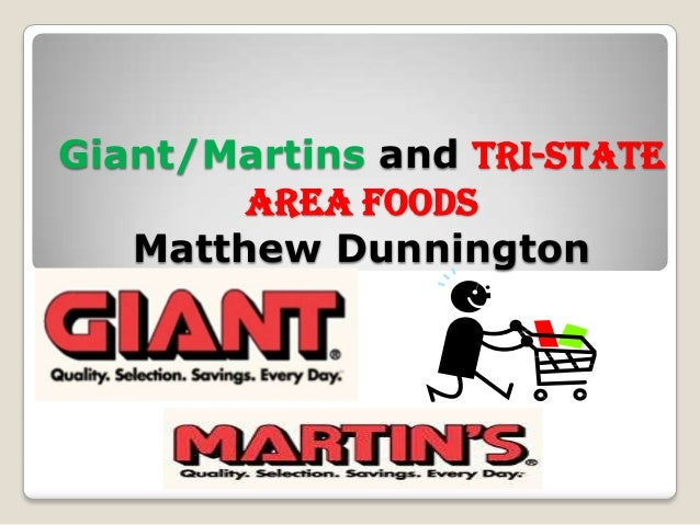Giant/Martins and Tri-State        Area Foods   Matthew Dunnington