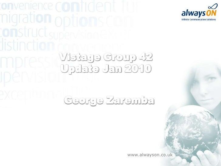 Vistage Group 42<br />Update Jan 2010 <br />George Zaremba<br />