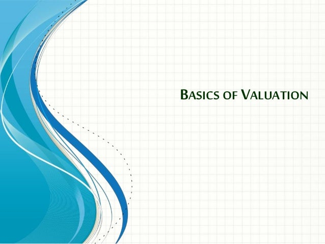 BASICS OF VALUATION