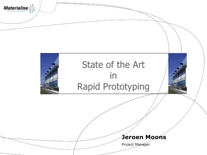 State of the Art        inRapid Prototyping          Jeroen Moons          Project Manager