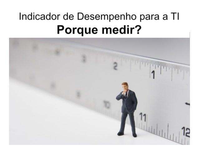 Indicadores de Desempenho para a TI - Módulo 1 - Porque medir