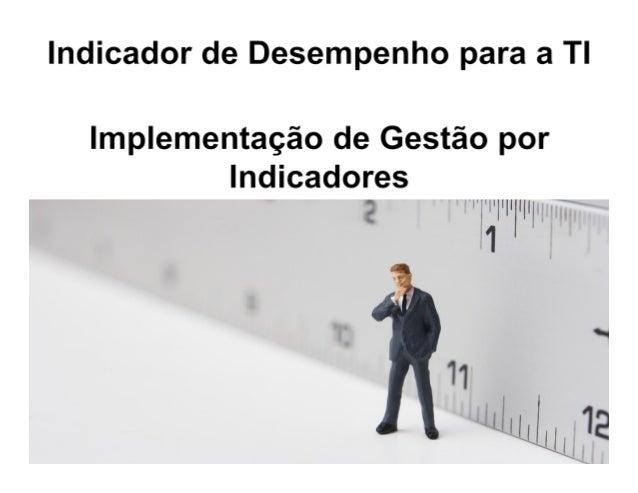 Baixa produtividade Indisponibilidade dos Serviços de TI Custo elevado Risco elevado Eliminiar problemas conhecidos Indica...