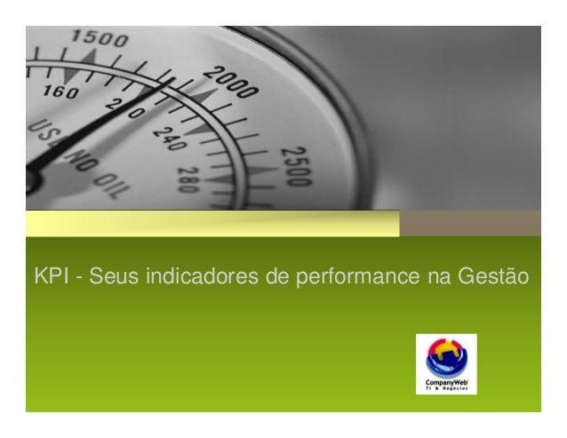 KPI - Seus indicadores de performance na Gestão
