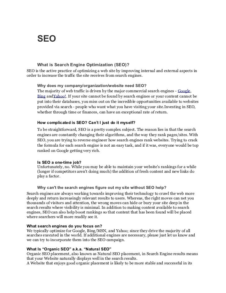 SEO      What is Search Engine Optimization (SEO)?SEO is the active practice of optimizing a web site by improving interna...