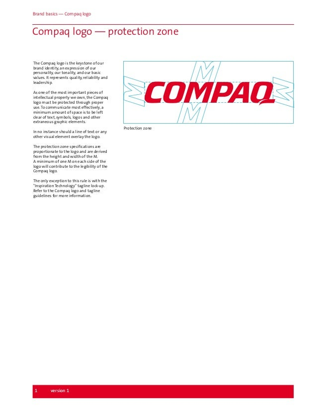 Brand basics — Compaq logo  Compaq logo — protection zone The Compaq logo is the keystone of our brand identity, an expres...