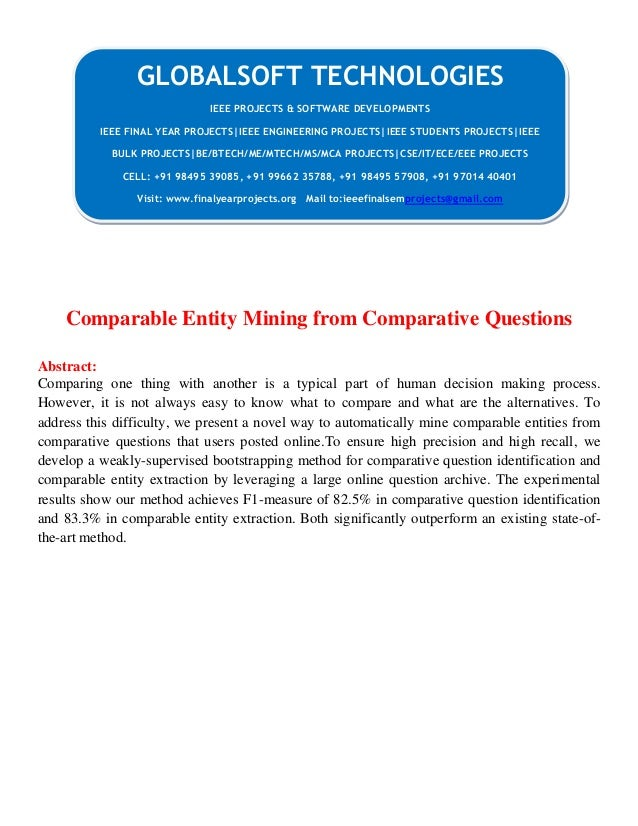 JAVA 2013 IEEE DATAMINING PROJECT Comparable entity mining from comparative questions