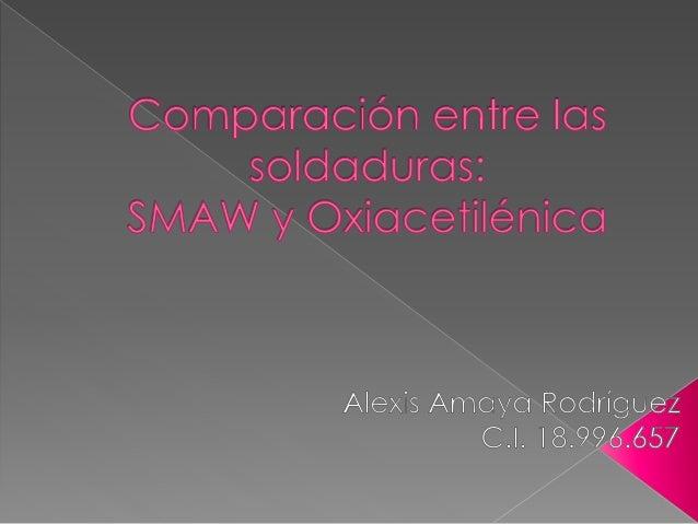 SMAW:  La temperatura para la fusión del material de aporte es obtenida del arco eléctrico formado entre este elemento y ...