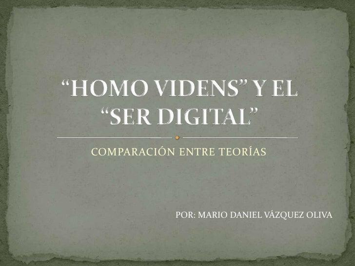 COMPARACIÓN ENTRE TEORÍAS                 POR: MARIO DANIEL VÁZQUEZ OLIVA