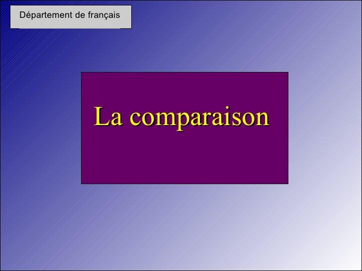 Département de français                La comparaison