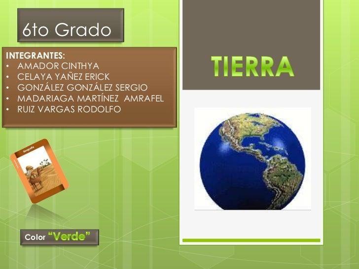 6to GradoINTEGRANTES:• AMADOR CINTHYA• CELAYA YAÑEZ ERICK• GONZÁLEZ GONZÁLEZ SERGIO• MADARIAGA MARTÍNEZ AMRAFEL• RUIZ VARG...