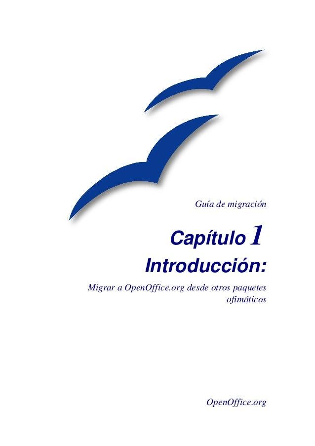Guía de migración                Capítulo 1             Introducción:Migrar a OpenOffice.org desde otros paquetes         ...