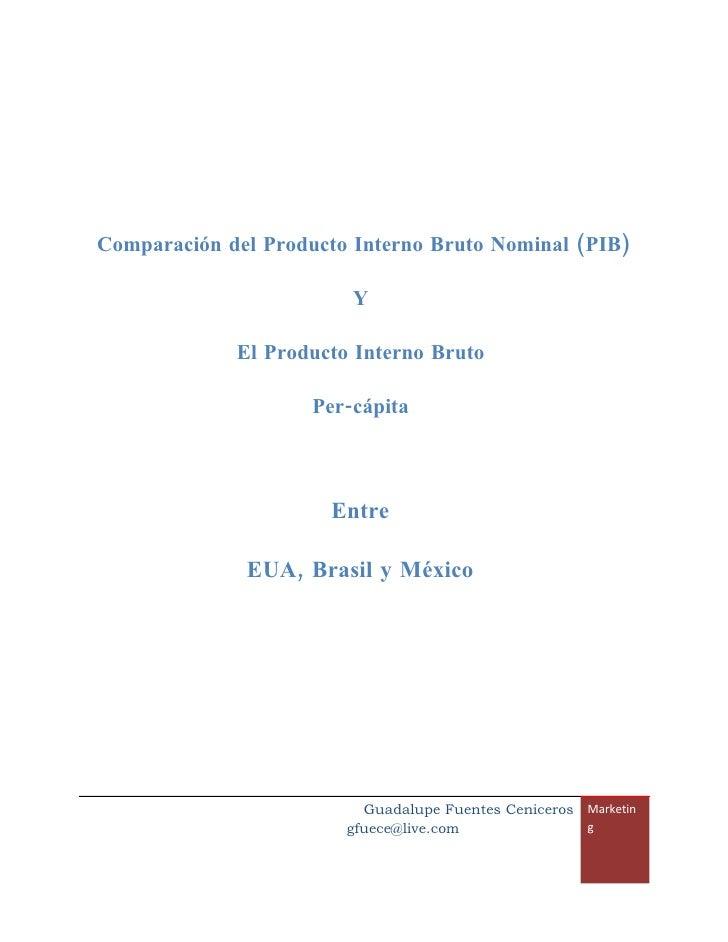 Comparación del Producto Interno Bruto Nominal (PIB)                          Y               El Producto Interno Bruto   ...