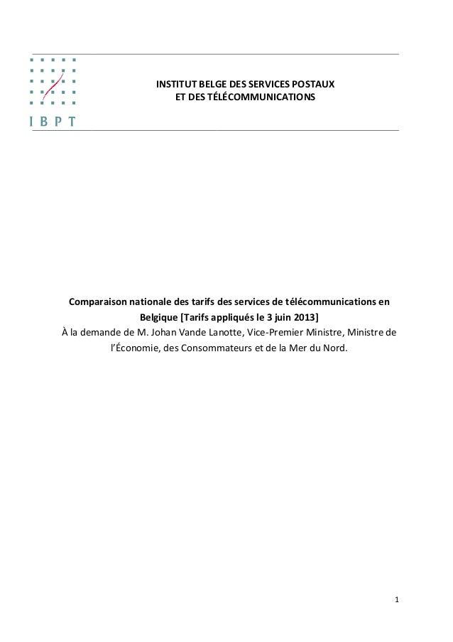 1 INSTITUT BELGE DES SERVICES POSTAUX ET DES TÉLÉCOMMUNICATIONS Comparaison nationale des tarifs des services de télécommu...