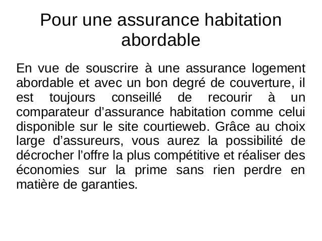Pour une assurance habitation  abordable  En vue de souscrire à une assurance logement  abordable et avec un bon degré de ...