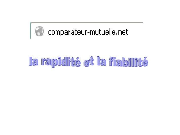 les services que vous offre comparateur-mutuelle.net estprésente un grand intérêt pour comparer les différentsoffres compl...