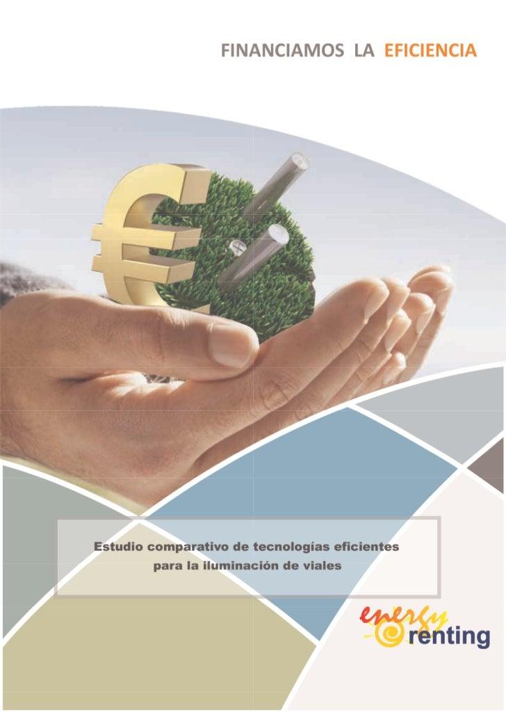 Se valora una amortización de la inversión en lámparas a 48 ó 60 meses según inversión inicialEste sistema de financiación...