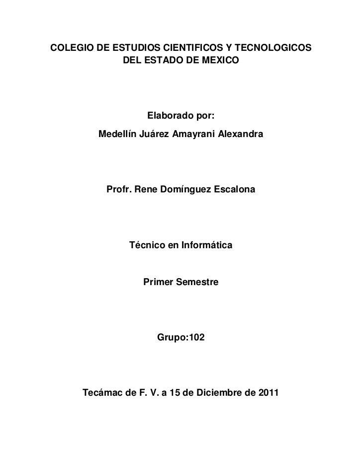 COLEGIO DE ESTUDIOS CIENTIFICOS Y TECNOLOGICOS             DEL ESTADO DE MEXICO                  Elaborado por:        Med...