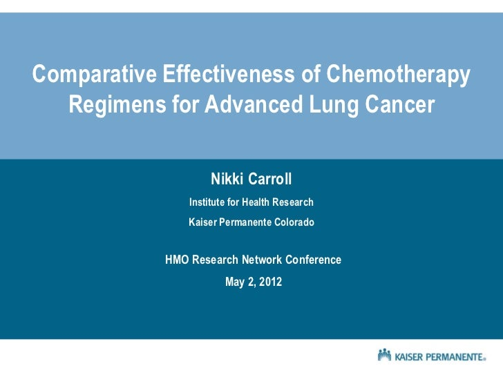Comparative Effectiveness of Chemotherapy  Regimens for Advanced Lung Cancer                     Nikki Carroll            ...