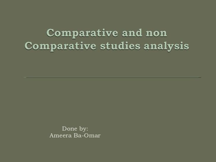 Comparative and non comparative  study g