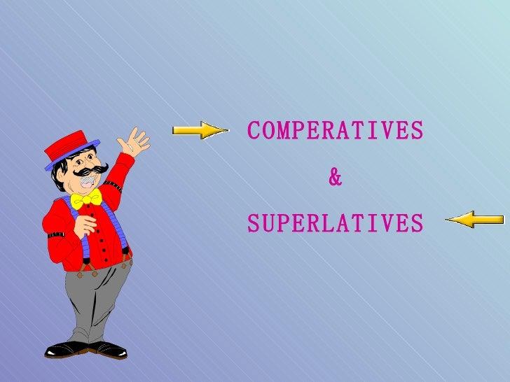 COMPERATIVES & SUPERLATIVES