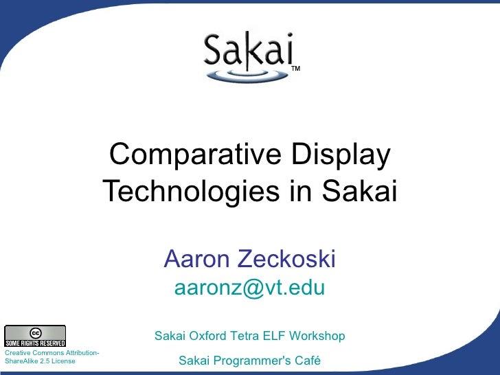 Comparative Display Technologies in Sakai Aaron Zeckoski [email_address]