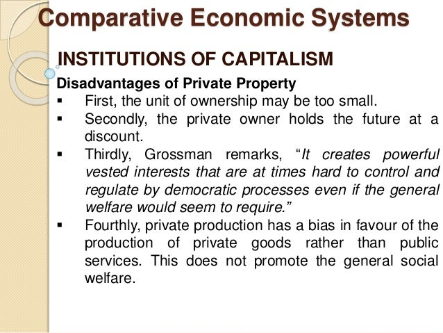 disadvantages of capitalism Discuss both the advantages and disadvantages of living in a capitalist society then describe how such disadvantages could be minimized.