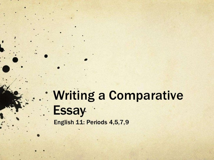 write a comparative essay Writing essays→ writing a comparative essay level: high school when you write a comparative essay, you must decide how to organize the information to convey it.